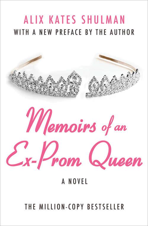 Memoirs of an Ex–Prom Queen: A Novel (Cassandra Editions Ser.)