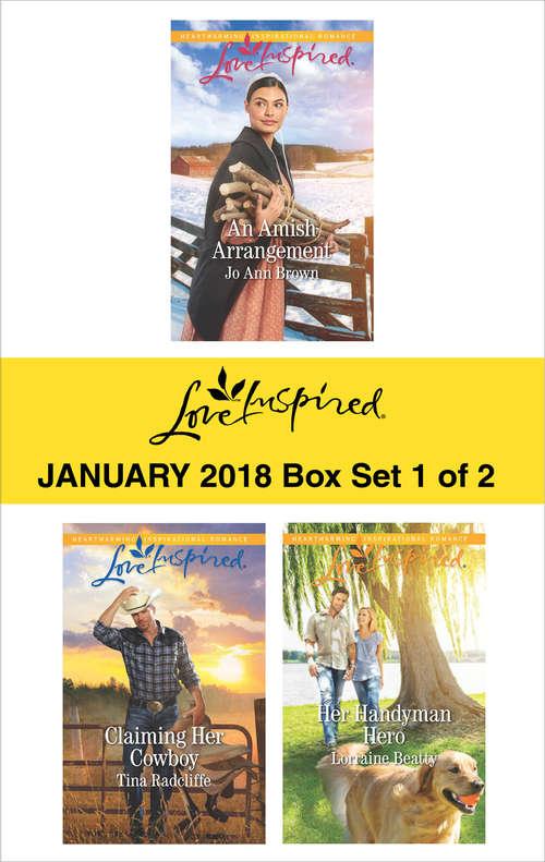 Harlequin Love Inspired January 2018 - Box Set 1 of 2: An Amish Arrangement\Claiming Her Cowboy\Her Handyman Hero