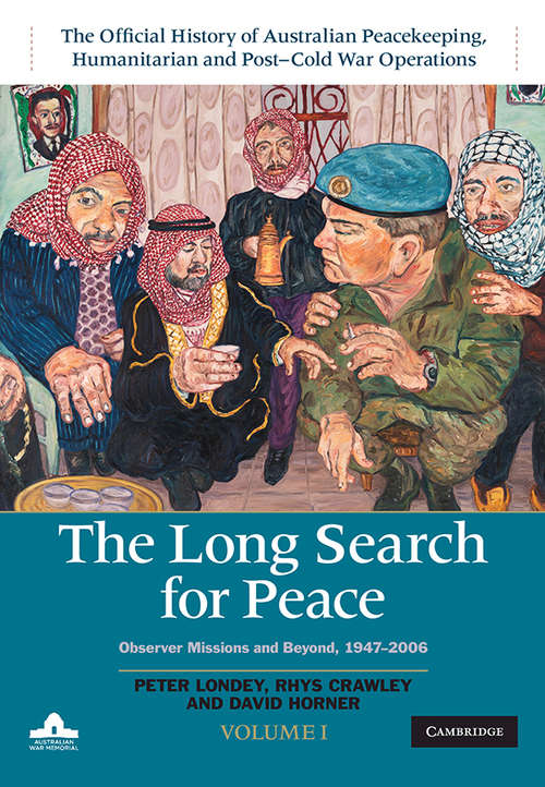 The Long Search for Peace: Observer Missions and Beyond, 1947–2006