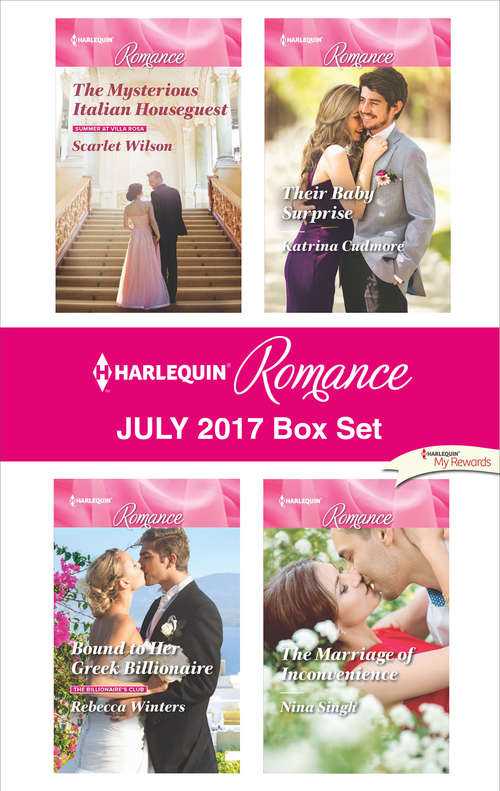 Harlequin Romance July 2017 Box Set: The Mysterious Italian Houseguest\Bound to Her Greek Billionaire\Their Baby Surprise\The Marriage of Inconvenience