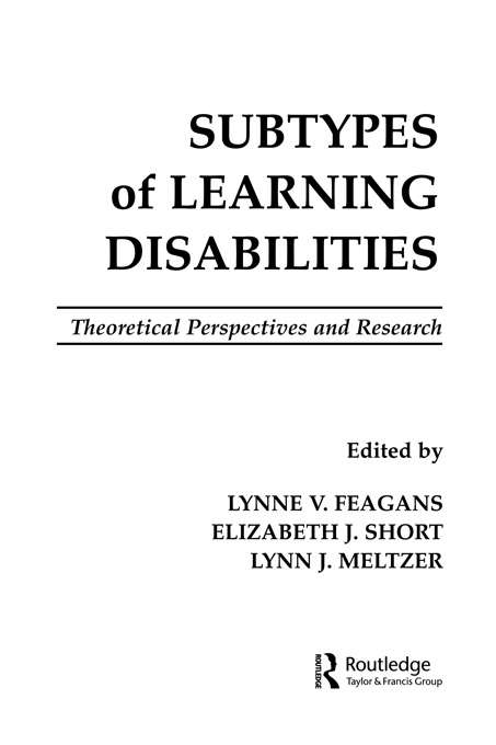 Subtypes of Learning Disabilities: Theoretical Perspectives and Research