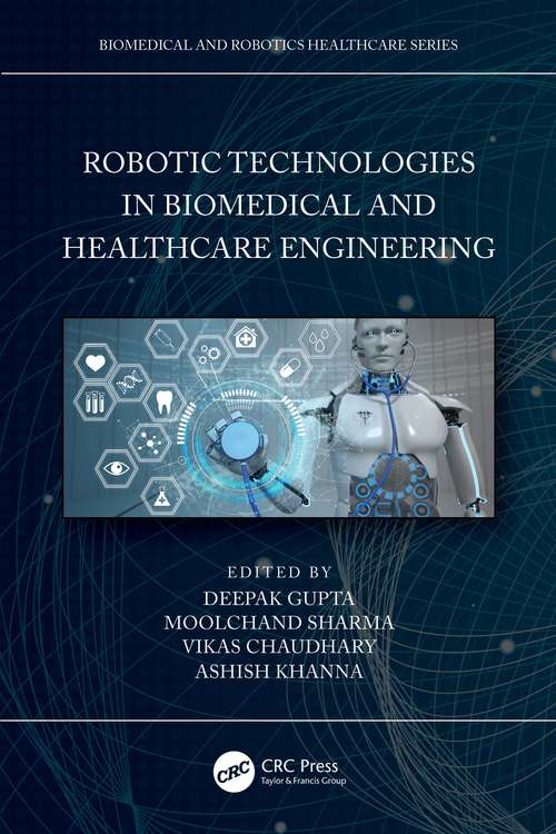 Robotic Technologies in Biomedical and Healthcare Engineering (Biomedical and Robotics Healthcare)