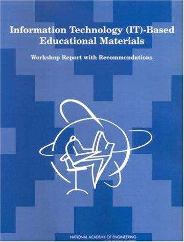 Information Technology (IT)-Based Educational Materials: Workshop Report with Recommendations