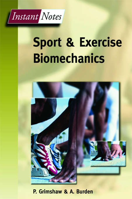 BIOS Instant Notes in Sport and Exercise Biomechanics (Instant Notes)