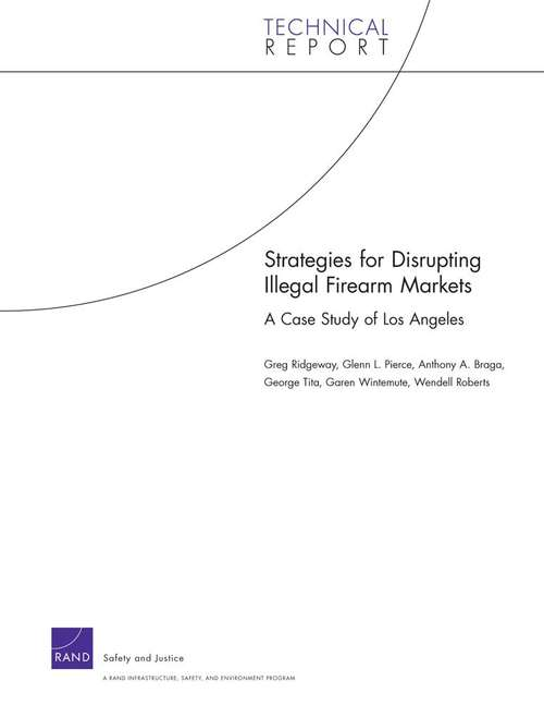 Strategies for Disrupting Illegal Firearm Markets: A Case Study of Los Angeles