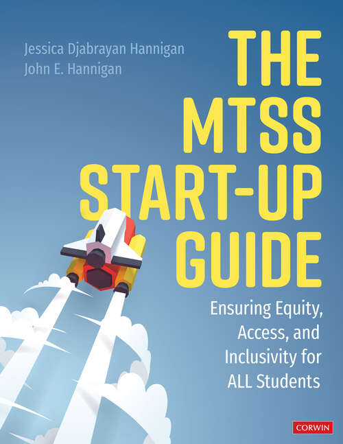 The MTSS Start-Up Guide: Ensuring Equity, Access, and Inclusivity for ALL Students
