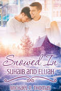 Snowed In: Suhaib and Elijah (Snowed In)