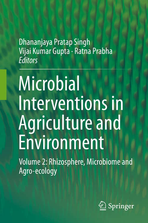 Microbial Interventions in Agriculture and Environment: Volume 2: Rhizosphere, Microbiome and Agro-ecology