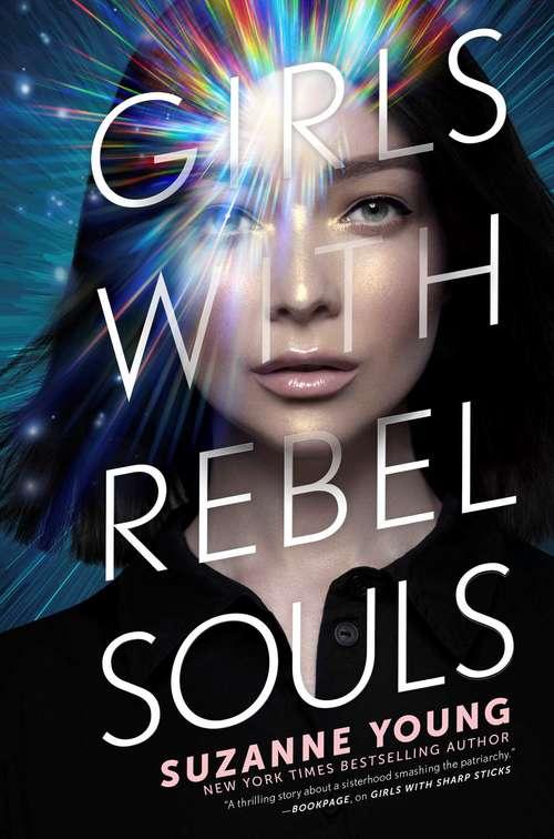 Girls with Rebel Souls (Girls with Sharp Sticks #3)
