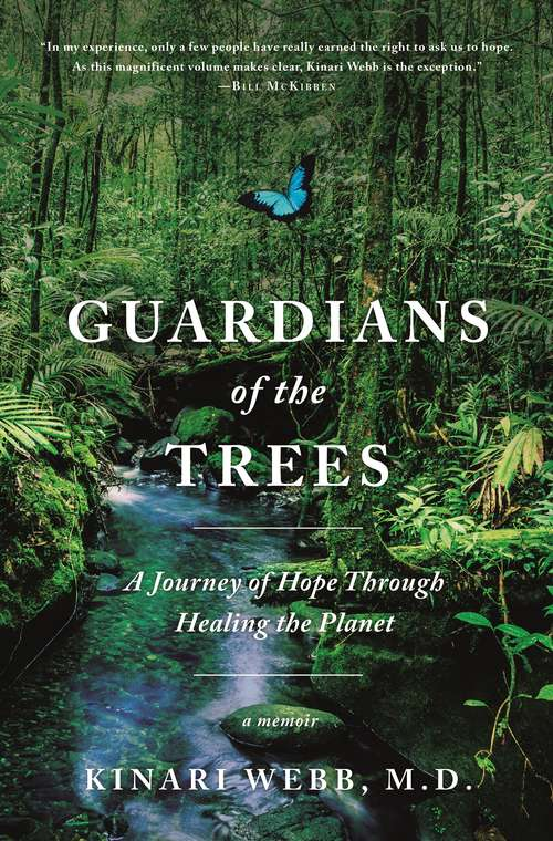 Guardians of the Trees: A Journey of Hope Through Healing the Planet: A Memoir