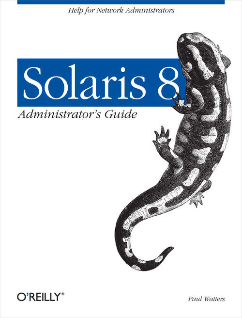 Solaris 8 Administrator's Guide: Help for Network Administrators
