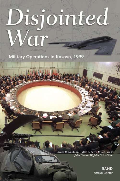 Disjointed War: Military Operations in Kosovo 1999