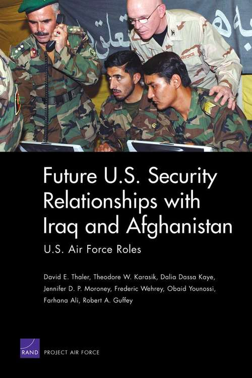 Future U.S. Security Relationships with Iraq and Afghanistan