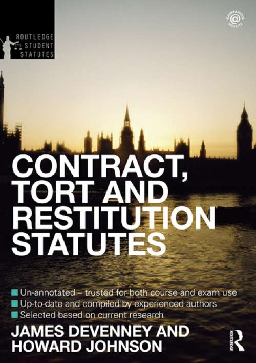 Contract, Tort and Restitution Statutes 2012-2013 (Routledge Student Statutes)