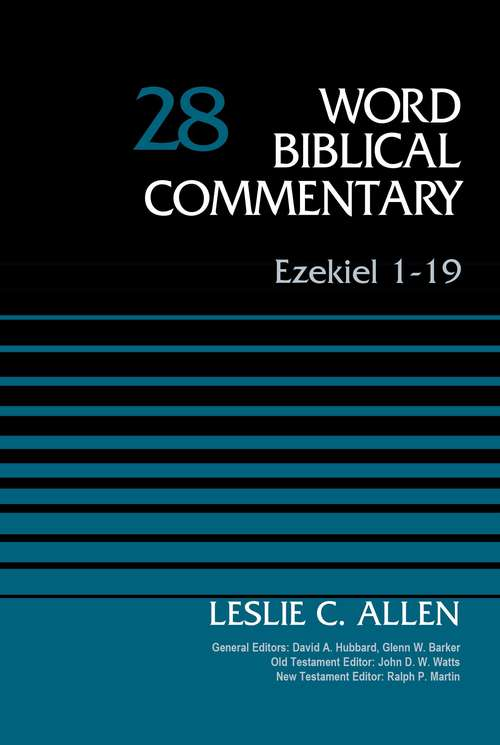 Ezekiel 1-19 (Word Biblical Commentary #28)