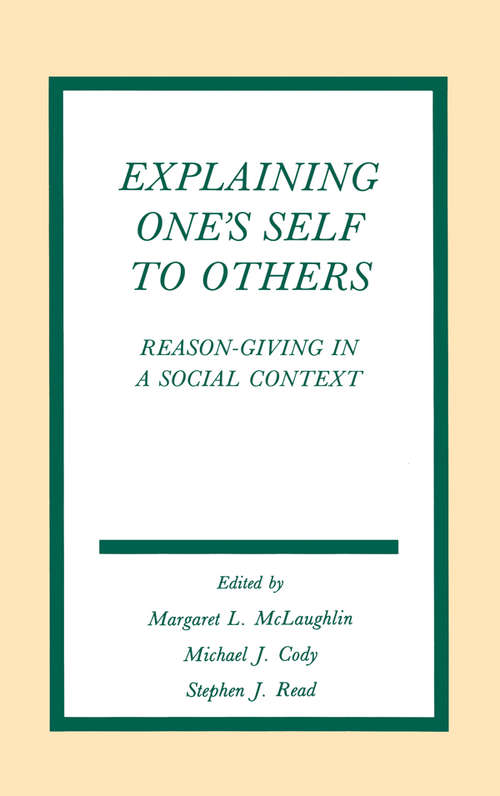 Explaining One's Self To Others: Reason-giving in A Social Context (Routledge Communication Series)