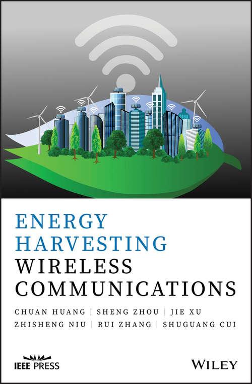 Energy Harvesting Wireless Communications (Wiley - IEEE)