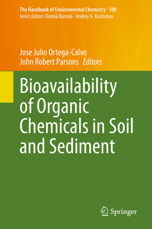 Bioavailability of Organic Chemicals in Soil and Sediment (The Handbook of Environmental Chemistry #100)