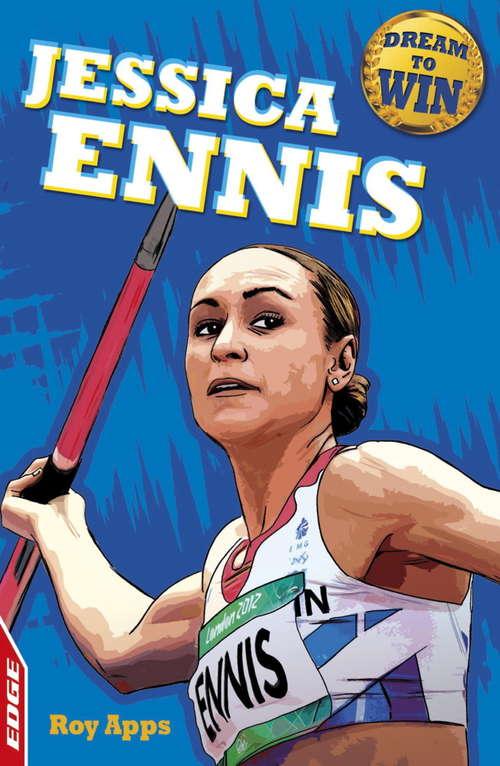 Jessica Ennis-Hill: Dream to Win: