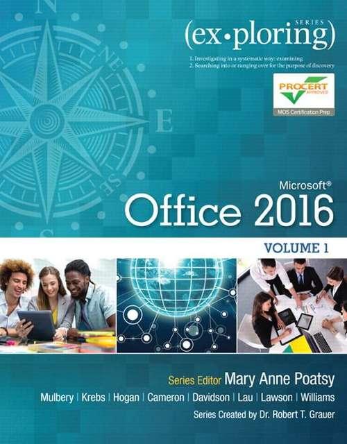 Microsoft Office 2016 (Exploring Series) Volume 1