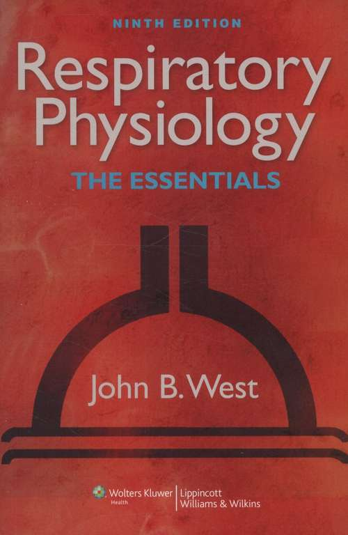 Respiratory Physiology: The Essentials  9th Edition