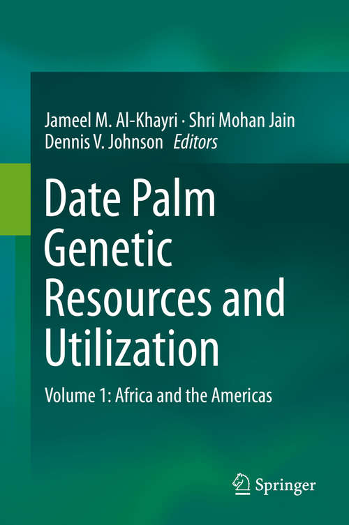 Date Palm Genetic Resources and Utilization: Volume 1: Africa and the Americas