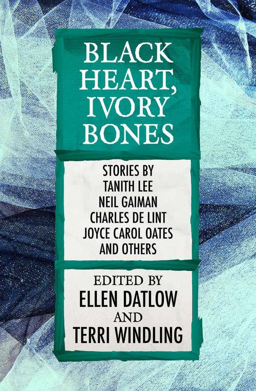 Black Heart, Ivory Bones (Fairy Tale Anthologies #6)