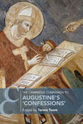 "The Cambridge Companion to Augustine's ""Confessions"" (Cambridge Companions to Religion)"