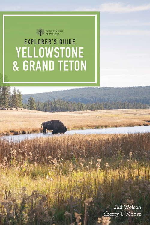 Explorer's Guide Yellowstone & Grand Teton National Parks: A Great Destination (Explorer's Complete #0)