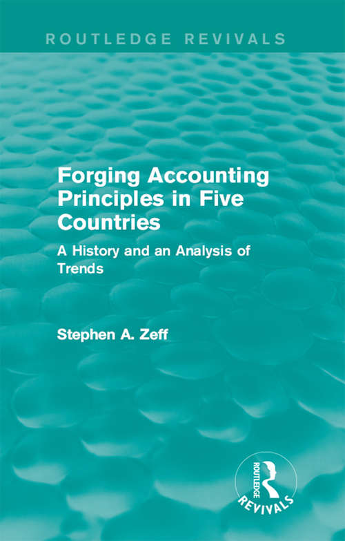 Forging Accounting Principles in Five Countries: A History and an Analysis of Trends (Routledge Revivals)