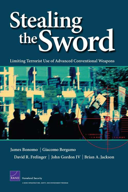 Stealing the Sword: Limiting Terrorist Use of Advanced Conventional Weapons