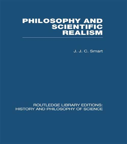 Philosophy and Scientific Realism (Routledge Library Editions: History & Philosophy of Science)