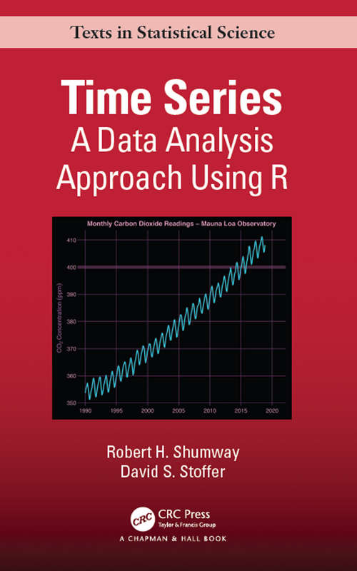 Time Series: A Data Analysis Approach Using R (Chapman & Hall/CRC Texts in Statistical Science)