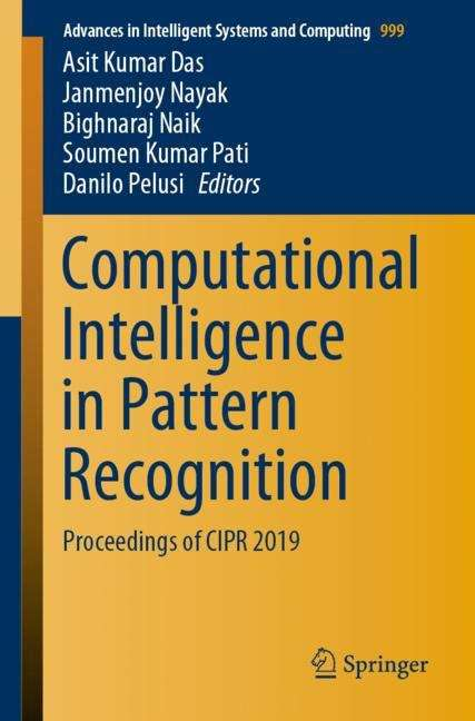 Computational Intelligence in Pattern Recognition: Proceedings of CIPR 2019 (Advances in Intelligent Systems and Computing #999)