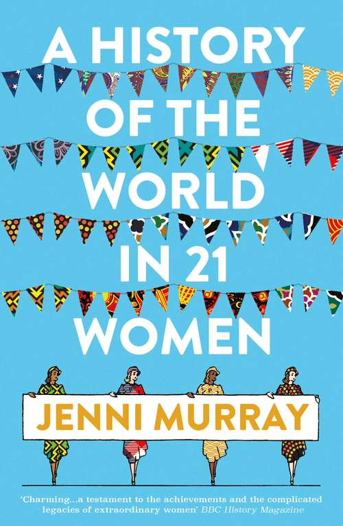 A History of the World in 21 Women: A Personal Selection