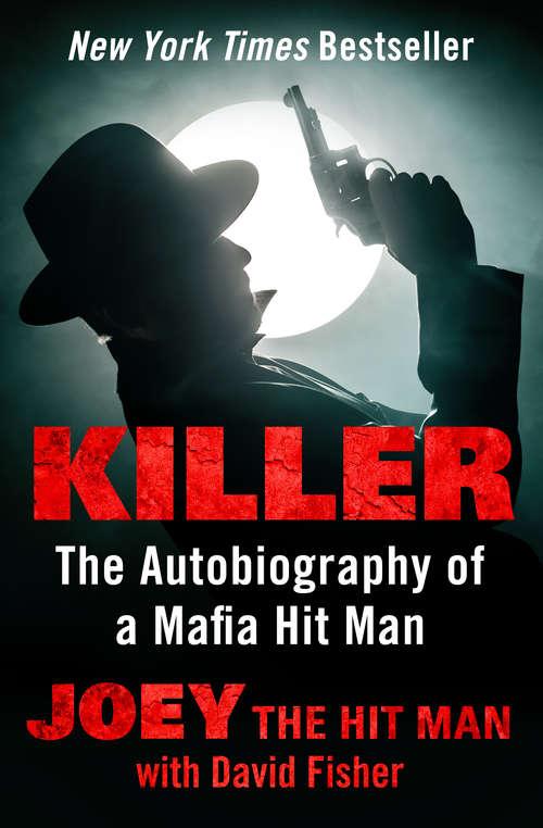 Killer: The Autobiography of a Mafia Hit Man (Adrenaline Classics Ser.)