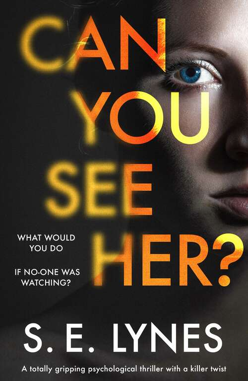 Can You See Her?: An absolutely compelling psychological thriller