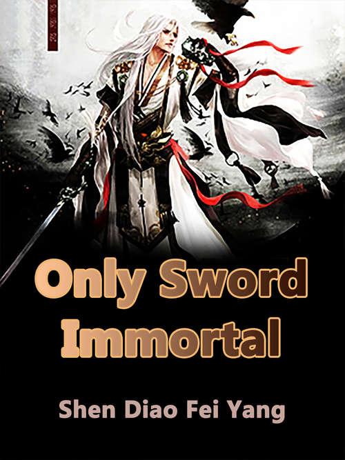 Only Sword Immortal: Volume 8 (Volume 8 #8)