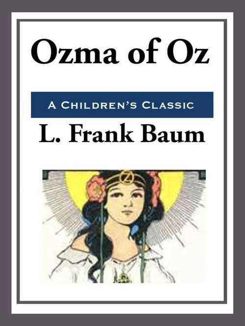 Ozma of Oz (Classics To Go #3)