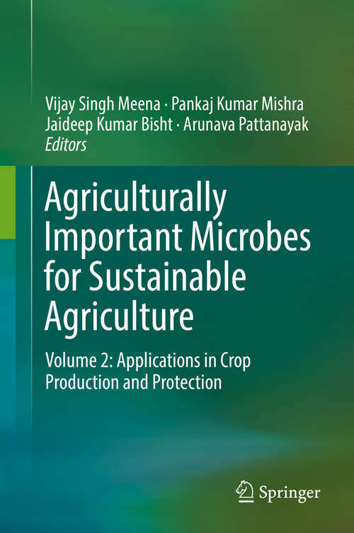 Agriculturally Important Microbes for Sustainable Agriculture: Volume 2: Applications in Crop Production and Protection