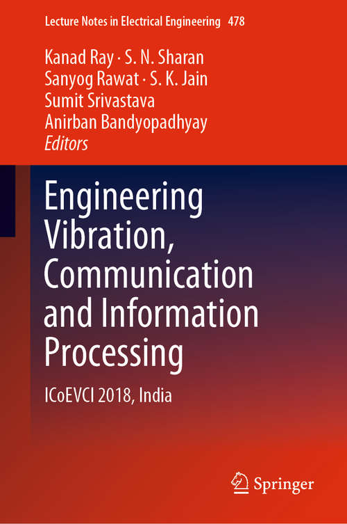 Engineering Vibration, Communication and Information Processing: Icoevci 2018, India (Lecture Notes In Electrical Engineering #478)