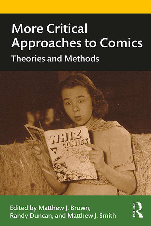 More Critical Approaches to Comics: Theories and Methods