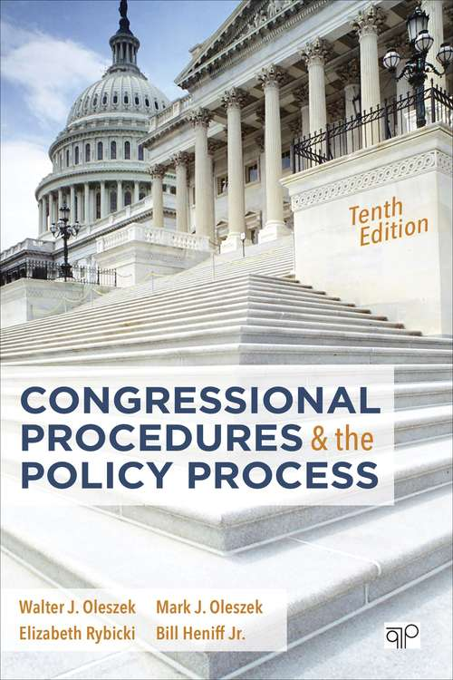 Congressional Procedures and the Policy Process (Tenth Edition)