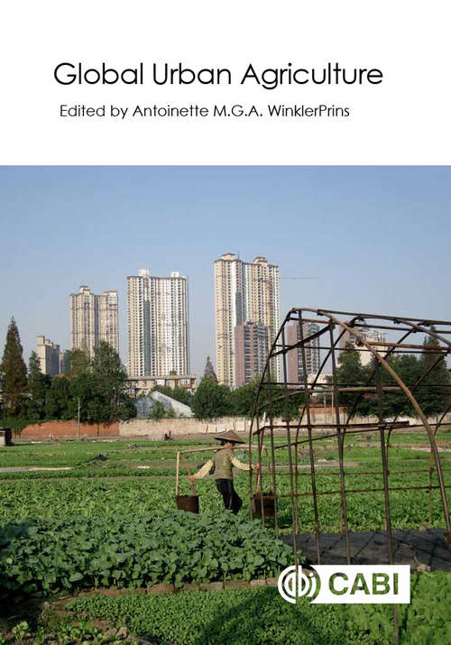 Global Urban Agriculture: Convergence Of Theory And Practice Between North And South
