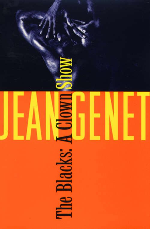 The Blacks: A Clown Show (Genet, Jean Ser.)