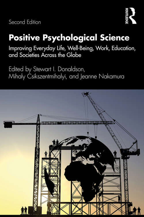 Positive Psychological Science: Improving Everyday Life, Health, Work, Education, and Societies Across the Globe (Applied Psychology Series)