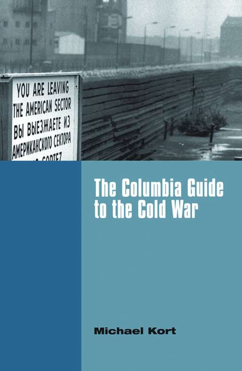The Columbia Guide to the Cold War (Columbia Guides To American History And Cultures)
