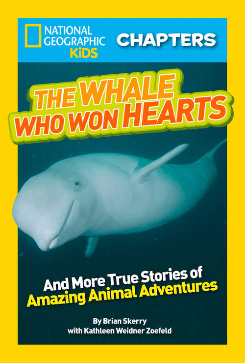 The Whale Who Won Hearts (National Geographic Kids Chapters)