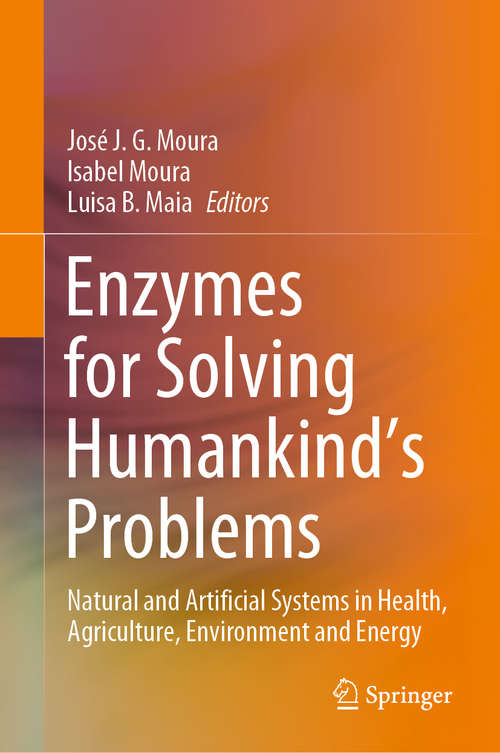 Enzymes for Solving Humankind's Problems: Natural and Artificial Systems in Health, Agriculture, Environment and Energy