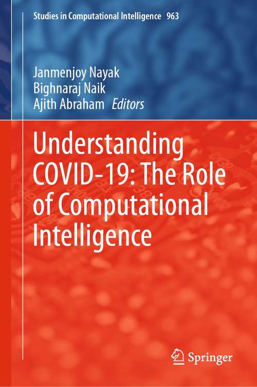 Understanding COVID-19: The Role of Computational Intelligence (Studies in Computational Intelligence #963)